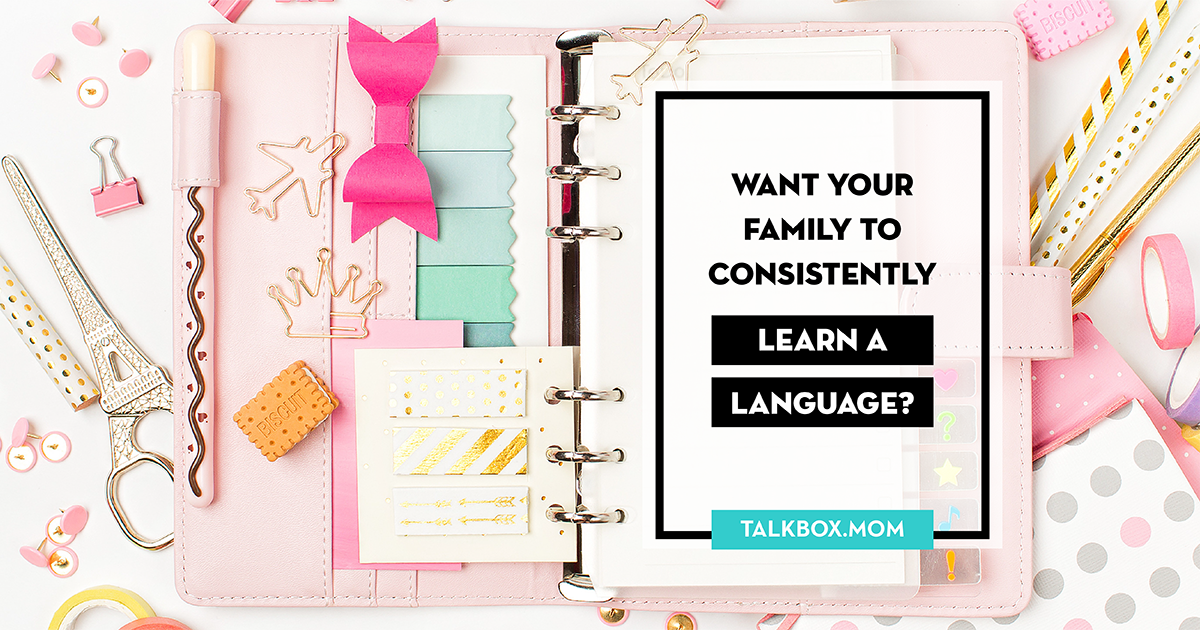 Want your family to consistently learn a language? Do this.