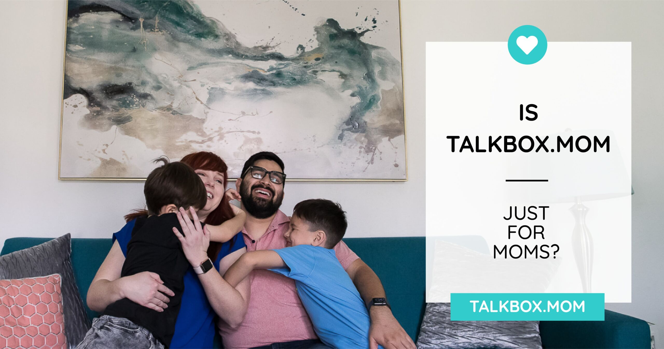 Is TalkBoxMom Just for Moms