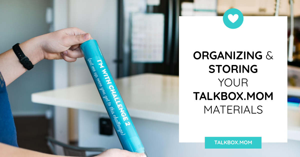 Organizing and Storing your TalkBox.Mom Materials