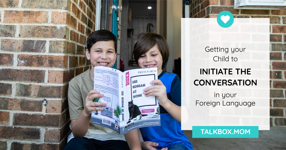 Getting your Child to Initiate the Conversation in your Foreign Language